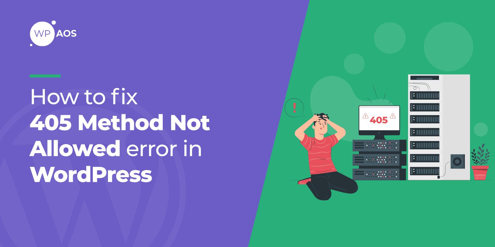 405 error, method not allowed, wordpress maintenance, wpaos