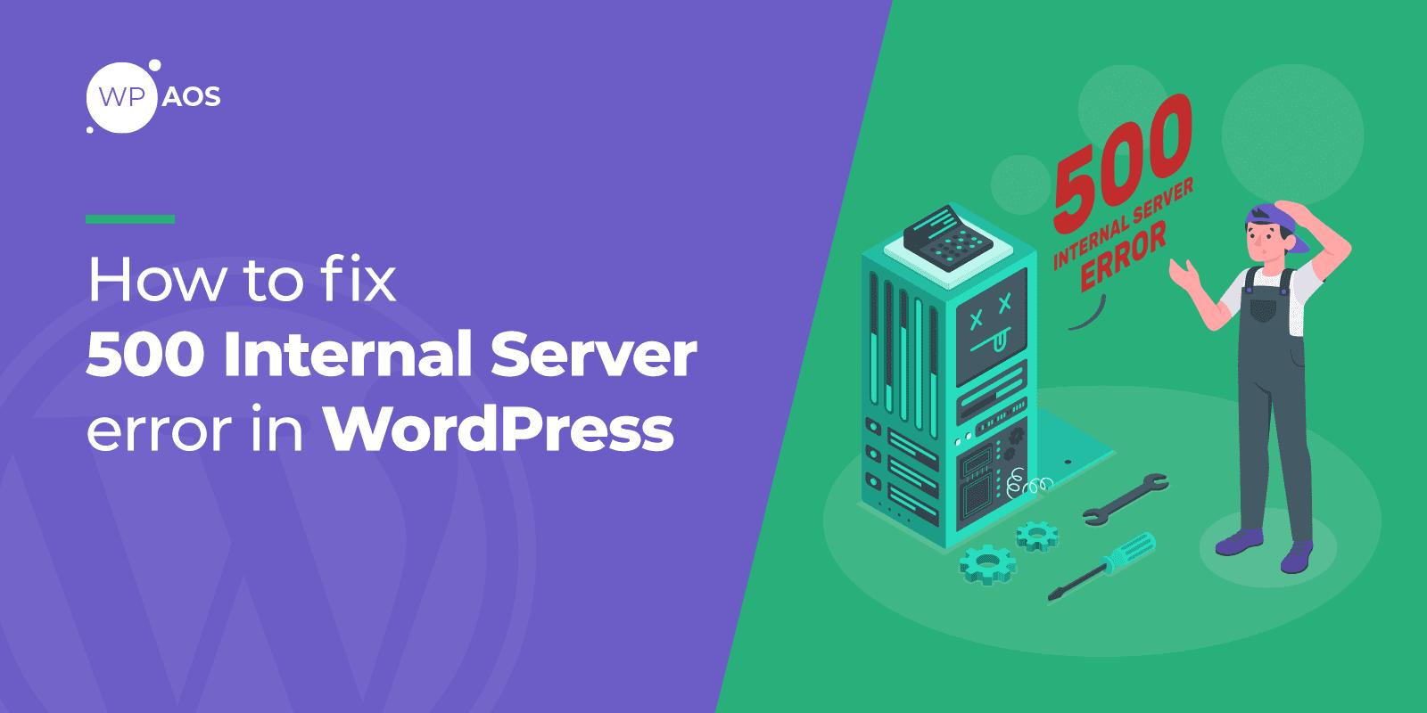 How to Fix 500 Error in WordPress, website maintenance, wpaos