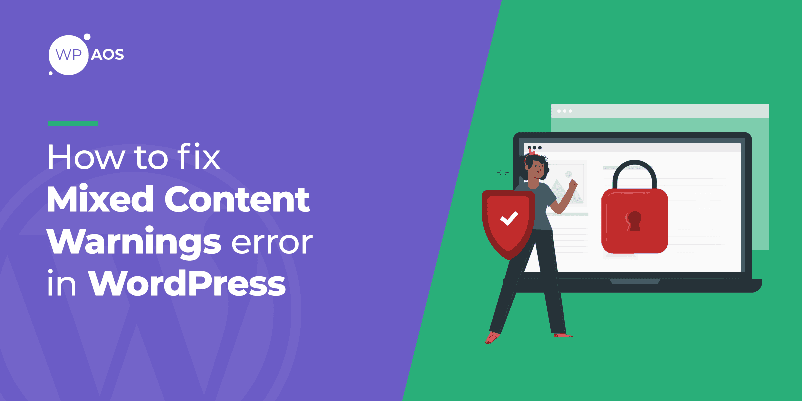Mixed Content Warnings Error in WordPress, WooCommerce Maintenance, Website Support, wpaos