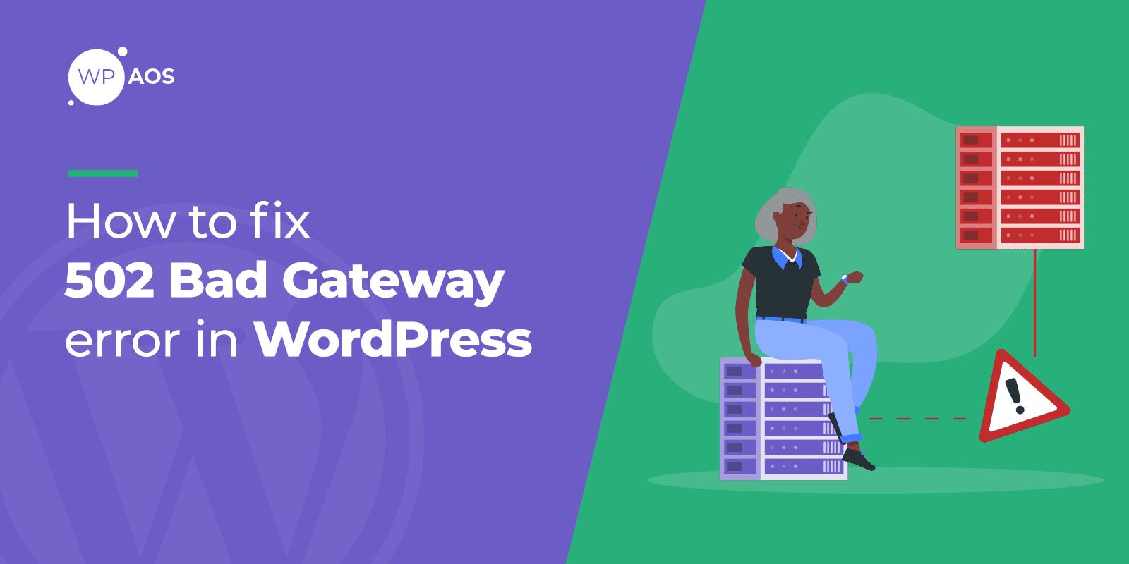 How to Fix 502 Error in WordPress, WooCommerce error, website maintenance, wpaos