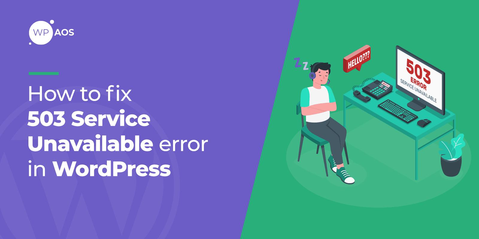 How to Fix 503 Error in WordPress, service unavailable error, WooCommerce Maintenance, wpaos