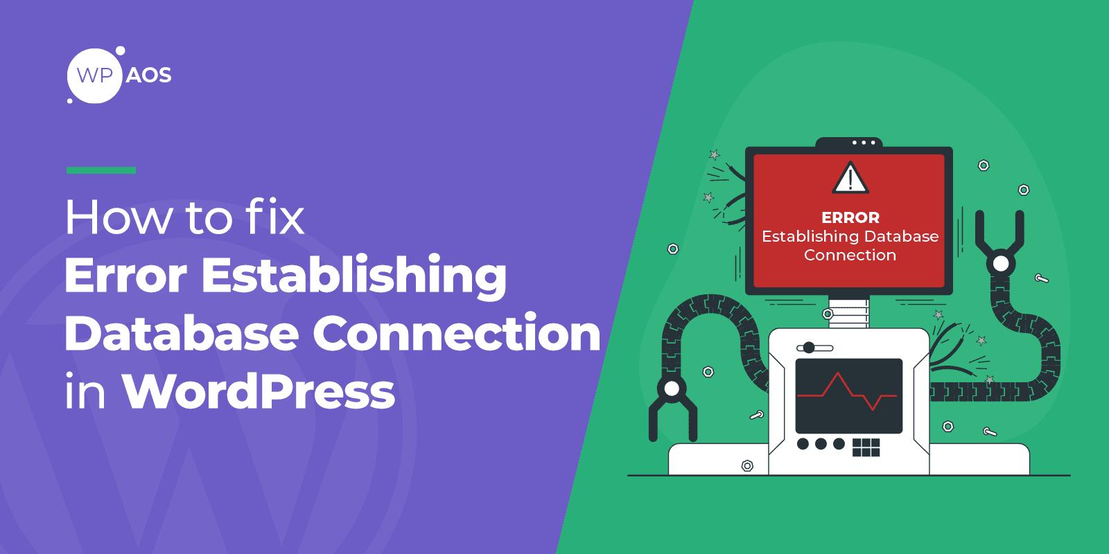 Error Establishing Database Connection in WordPress, WooCommerce Maintenance, Website Support, wpaos