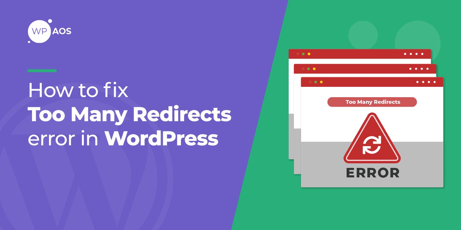 too many redirects error in WordPress, website maintenance, wpaos