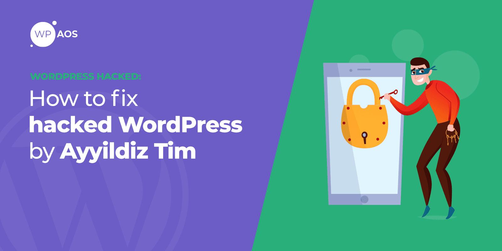 WordPress Hacked by Ayyildiz Tim, Website Malware, wpaos