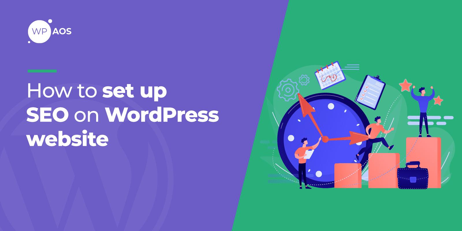 How to set up SEO on WordPress, Google Optimization, website maintenance, wpaos