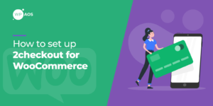 how-to-set-up-2checkout-for-woocommerce