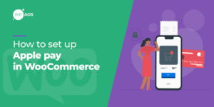 how-to-set-up-apple-pay-in-woocommerce