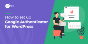 how-to-set-up-google-authenticator-for-wordpress