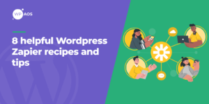 8-helpful-wordpress-zapier-recipes-tips